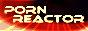 Porn Reactor